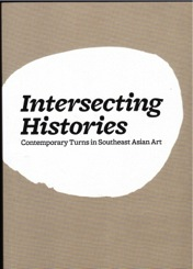 Intersecting Histories: Contemporary Turns in Southeast Asian Art
