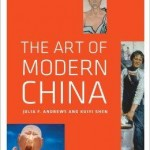The Art of Modern China by Julia F. Andrews and Kuiyi Shen
