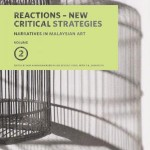 Narratives in Malaysian Art, Vol. 2: Reactions – New Critical Strategies